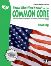Show What You Know on the Common Core: Reading Grade 6 Parent/Teacher Edition