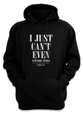 I Just Can't Even, Hooded Sweatshirt, Black, XX-Large