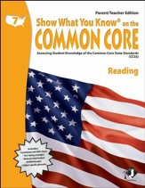 Show What You Know on the Common Core: Reading Grade 7 Parent/Teacher Edition