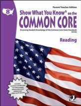 Show What You Know on the Common Core: Reading Grade 8 Parent/Teacher Edition