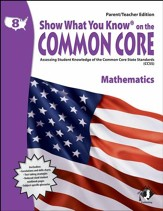 Show What You Know on the Common  Core: Mathematics Grade 8 Parent/Teacher Edition