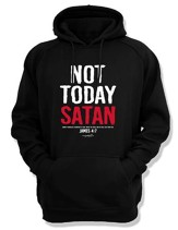 Not Today Satan, Hooded Sweatshirt, Black, XX-Large
