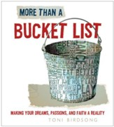 More Than a Bucket List: Making Your Dreams, Passions, and Faith a Reality - eBook