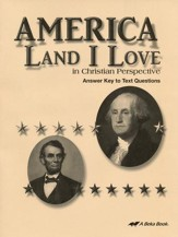 Abeka America: Land I Love in Christian Perspective Answer  Key to Text Questions (Grade 8)
