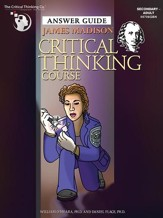 James Madison Critical Thinking Course Instruction/ Answer Guide