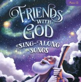 Friends With God Sing-Along Songs: Music CD