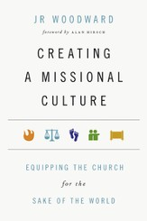 Creating a Missional Culture: Equipping the Church for the Sake of the World - eBook