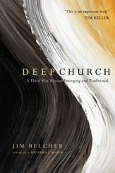 Deep Church: A Third Way Beyond Emerging and Traditional - eBook