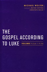 The Gospel According to Luke: Volume I (Luke 1–9:50)
