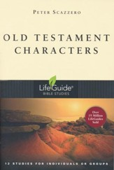 Old Testament Characters, LifeGuide Character Bible Study