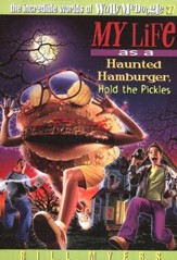 My Life as a Haunted Hamburger, Hold the Pickles: The Incredible  Worlds of Wally McDoogle #27