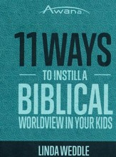 11 Ways to Instill a Biblical Worldview in Your Kids