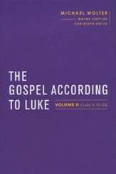 The Gospel According to Luke: Volume II (Luke 9:51-24)