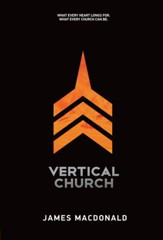 Vertical Church: What Every Heart Longs for. What Every Church Can Be. - eBook