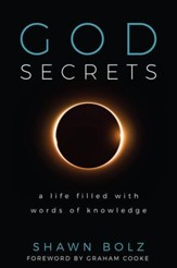 God Secrets: A Life with Words of Knowledge