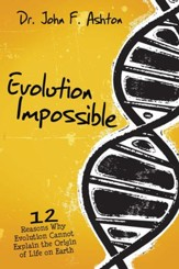 Evolution Impossible: 12 Reasons Why Evolution Cannot Explain the Origin of Life on Earth - eBook