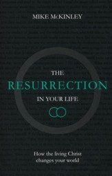 The Resurrection in Your Life: How the Living Christ Changes Your World - Slightly Imperfect