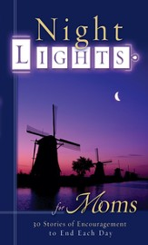 Night Lights for Moms: 30 Stories of Encouragement To End Each Day - eBook