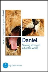 Daniel: Staying Strong in a Hostile World (Good Book Guide Bible Study)