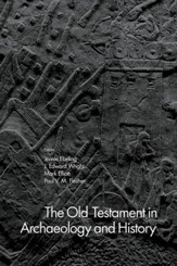 The Old Testament in Archaeology and History: