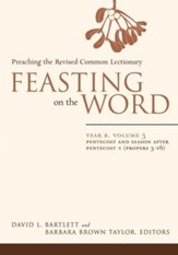 Feasting on the Word: Year B, Vol. 3: Pentecost and Season after Pentecost 1 (Propers 3-16) - eBook