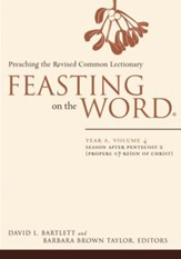 Feasting on the Word: Year A, Volume 4: Season after Pentecost 2 (Propers 17-Reign of Christ) - eBook