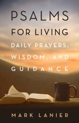 Psalms for Living: Daily Prayers, Wisdom, and Guidance (Revised)