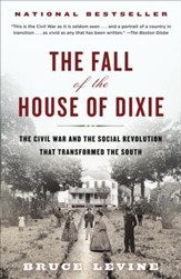 The Fall of the House of Dixie: The Civil War and the Social Revolution That Transformed the South - eBook