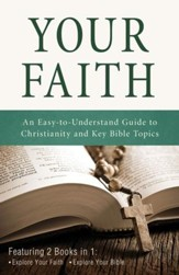 Your Faith: An Easy-to-Understand Guide to Christianity and Key Bible Topics - eBook