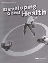 Abeka Developing Good Health Quizzes, Tests & Worksheets  Key, Third Edition
