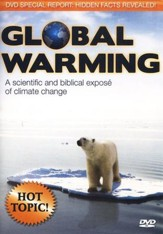 Global Warming: A Scientific and Biblical Expose of Climate Change--DVD