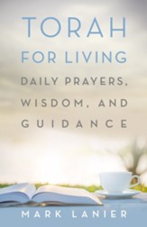 Torah for Living: Daily Prayers, Wisdom, and Guidance