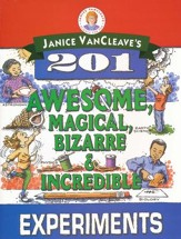 201 Awesome, Magical, Bizzare, & Incredible Experiments