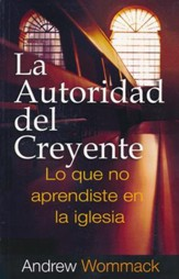 La Autoridad del Creyente  (Believer's Authority)