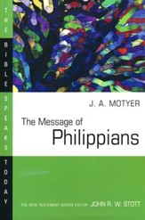 The Message of Philippians: The Bible Speaks Today [BST]
