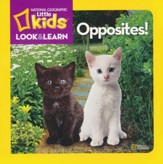 National Geographic Kids Look and Learn: Opposites!
