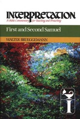 First and Second Samuel: Interpretation: A Bible Commentary for Teaching and Preaching (Hardcover)