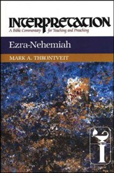 Ezra-Nehemiah: Interpretation: A Bible Commentary for Teaching and Preaching (Hardcover)
