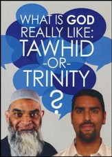 What is God Really Like: Tawhid or Trinity? - DVD