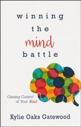 Winning the Mind Battle: Gaining Control of Your Soul
