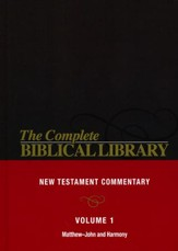 Complete Biblical Library (Vol. 1  New Testament Commentary, Matthew-John and Harmony)