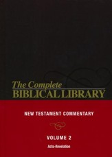 Complete Biblical Library (Vol. 2, New Testament Commentary, Acts-Revelation)
