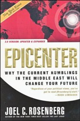 Epicenter: Why the Current Rumblings in the Middle East Will Change Your Future [Paperback]