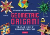 Geo-Modular Origami Kit: The Art and Science of Geometric Paper Sculpture