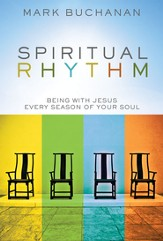 Spiritual Rhythm: Being with Jesus Every Season of Your Soul - eBook