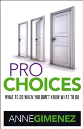 Pro Choices What to Do When You Don't Know What to Do