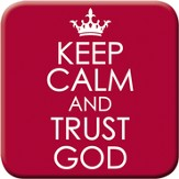 Keep Calm and Trust God Magnet