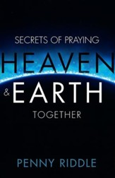 Secrets of Praying Heaven and Earth Together