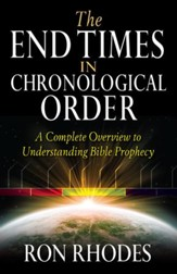 End Times in Chronological Order, The: A Complete Overview to Understanding Bible Prophecy - eBook