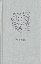 Hymns of Glory, Songs of Praise Words edition